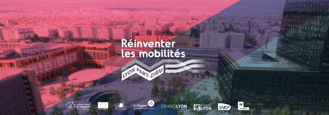 Le projet de transformation ambitieux de Lyon Part-Dieu 2023